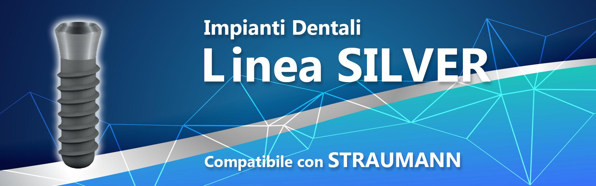 Linea SILVER (compatibile con STRAUMANN)