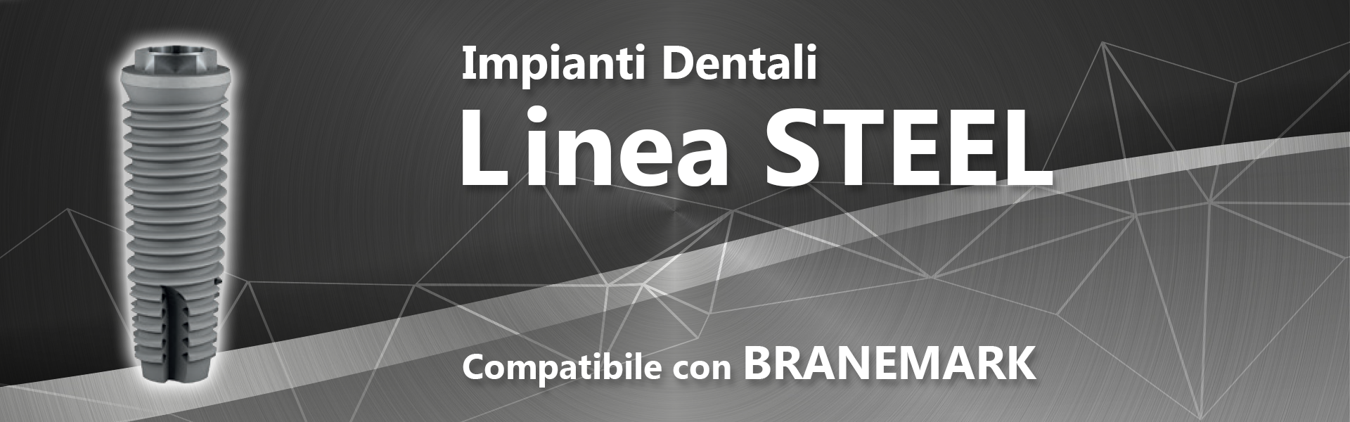 Linea STEEL (compatibile con BRANEMARK)